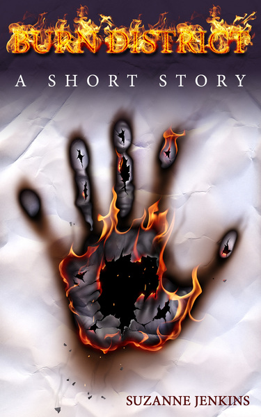 Burn District: Short Story Prequel to the Series by Suzanne Jenkins