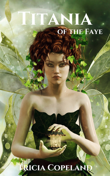 Titania of the Faye by Tricia Copeland