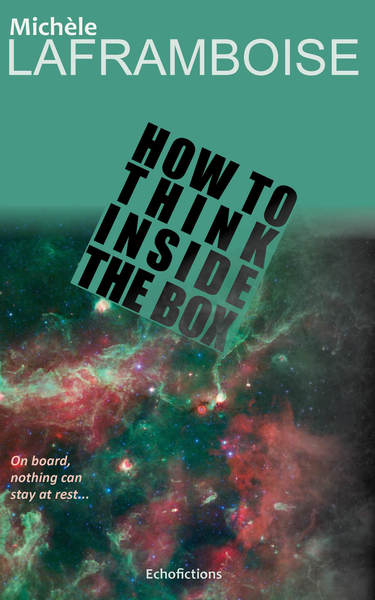How to Think Inside the Box by Michèle Laframboise