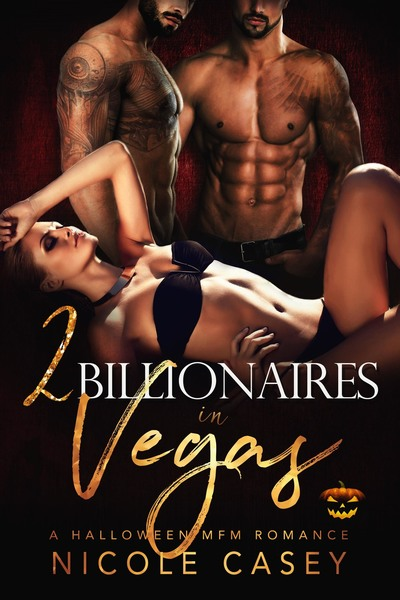 2 Billionaires in Vegas by Nicole Casey