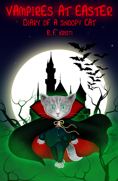Vampires at Easter, Diary of a Snoopy Cat by R.F. Kristi