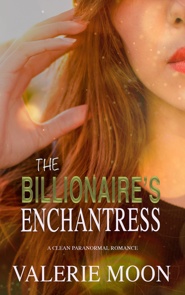 The Billionaire's Enchantress by Valerie Moon