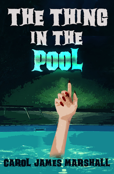 The Thing in the Pool by Carol James Marshall