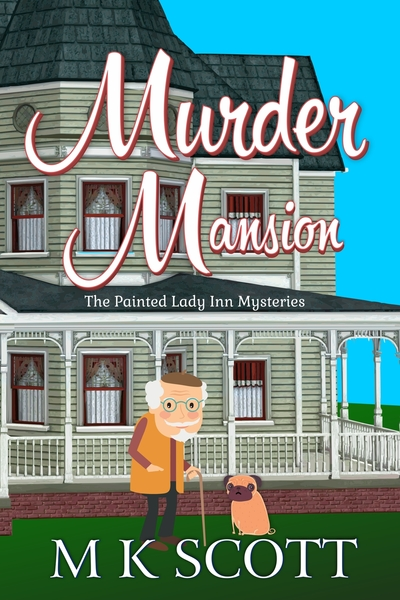 Murder Mansion by M K Scott