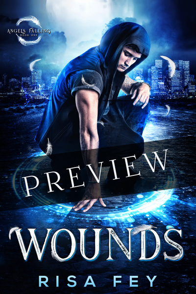 Wounds: Angels Falling Book 1 (Preview) by Risa Fey