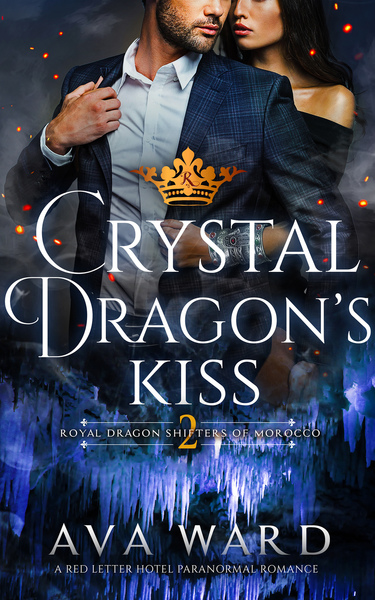 Crystal Dragon's Kiss: Royal Dragon Shifters of Morocco #2 by Ava Ward