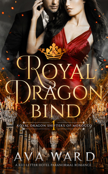 Royal Dragon Bind: Royal Dragon Shifters of Morocco #1 by Ava Ward