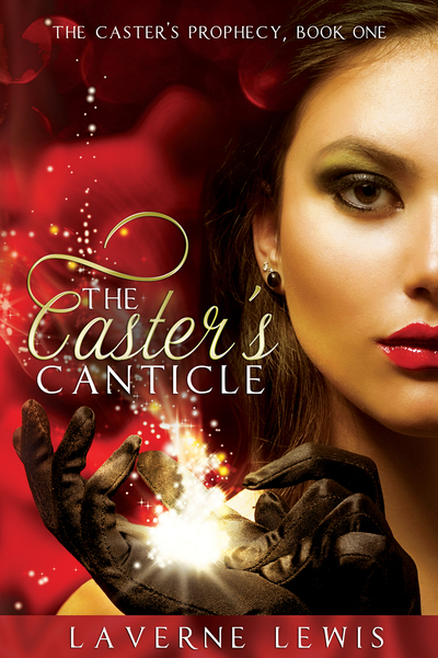 The Caster's Canticle by LaVerne Lewis
