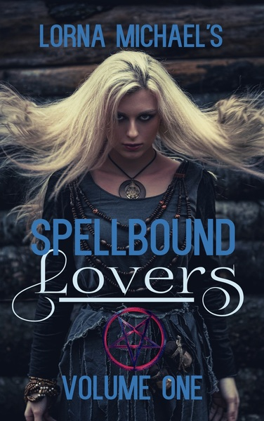 Spellbound Lovers Volume 1 by Lorna Michael's