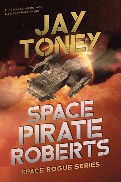 Space Pirate Roberts by Jay A Toney