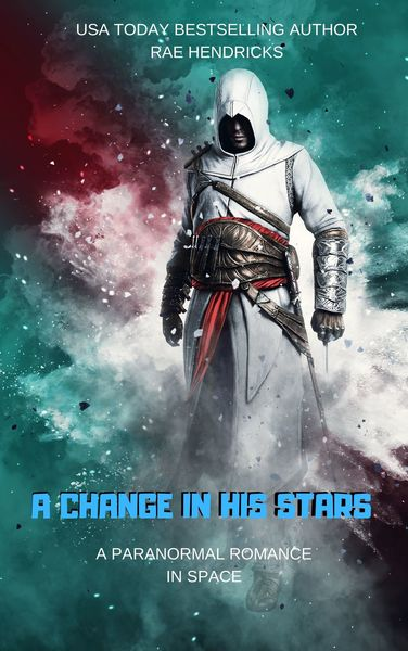 A Change in His Stars by Rae Hendricks