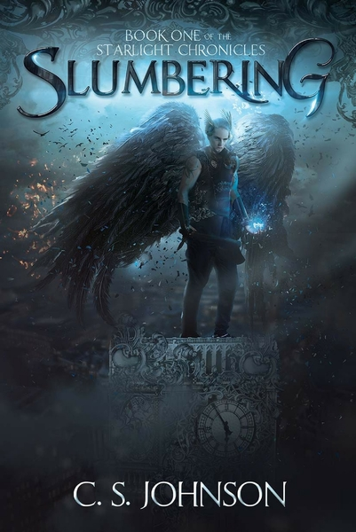 Slumbering (The Starlight Chronicles, #1) by C. S. Johnson