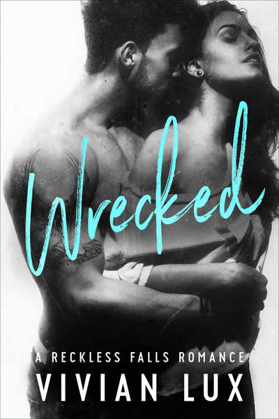 WRECKED / Subscriber only epilogue and bonus content by Vivian Lux