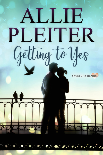 Getting to Yes -  A Sweet City Hearts Short Story by Allie Pleiter