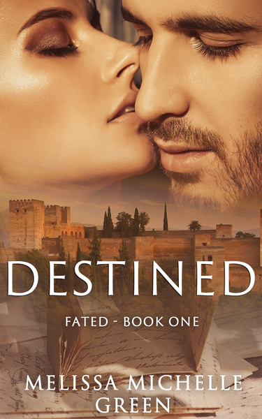 Destined, A Magically Romantic Adventure by Melissa Michelle Green