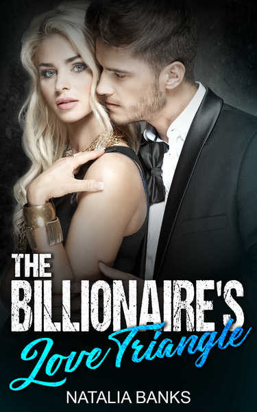 The Billionaire's Love Triangle by Natalia Banks