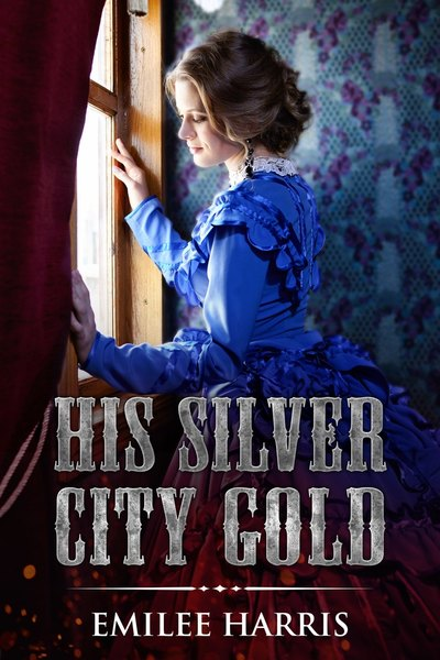 His Silver City Gold by Emilee Harris