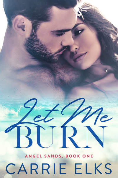 Let Me Burn by Carrie Elks