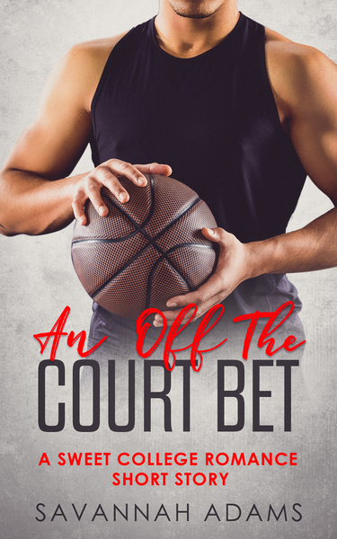 An Off-the-Court Bet by Savannah Adams
