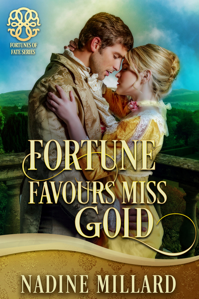 Fortune Favours Miss Gold by Nadine Millard