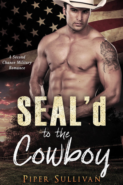 SEAL'd to the Cowboy by Piper Sullivan