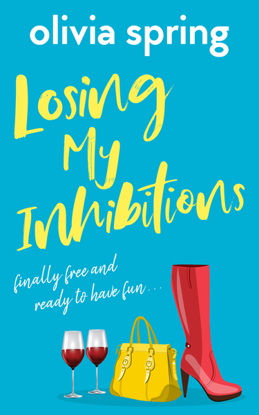 Losing My Inhibitions by Olivia Spring