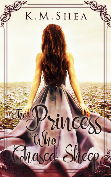 The Princess Who Chased Sheep by K. M. Shea