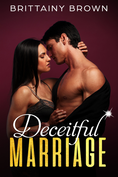 Deceitful Marriage by Brittainy Brown