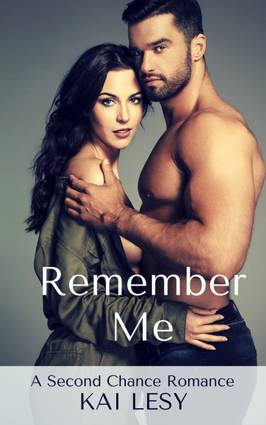 Remember Me (A Second Chanec Romance) by Kai Lesy
