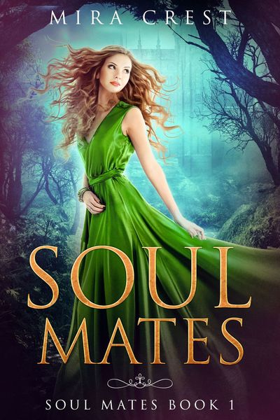 Soul Mates Book 1 (Preview) by Mira Crest