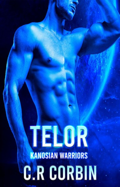 Telor: A Sci-Fi Alien Romance (Kanosian Warriors Book 0) by C.R Corbin