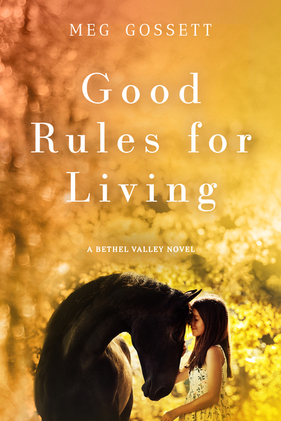 Good Rules For Living by Meg Gossett