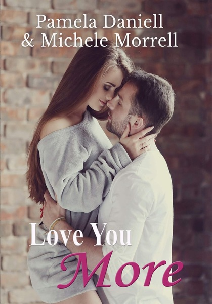 Love You More by Pamela Daniell