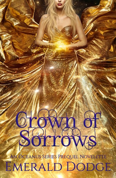 Crown of Sorrows by Emerald Dodge
