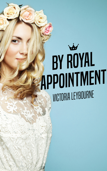 By Royal Appointment by Victoria Leybourne
