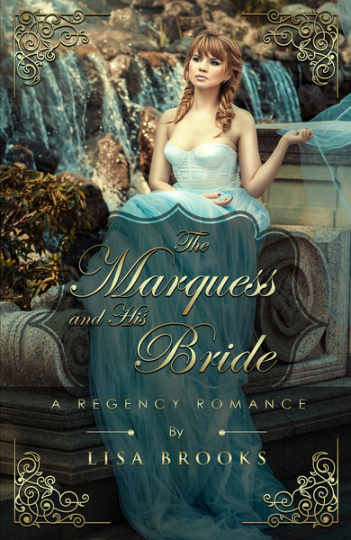 The Marquess And His Bride by Lisa Brooks