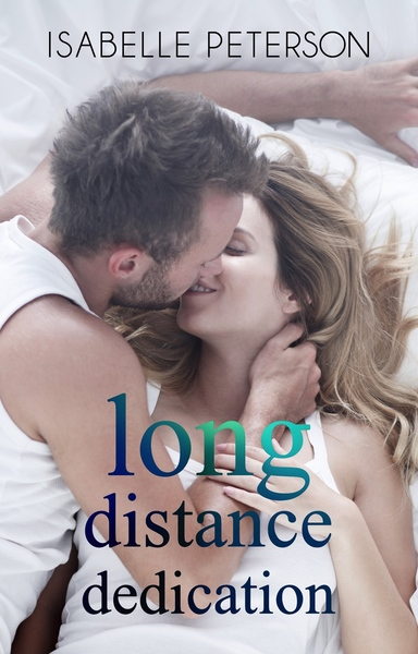 Long Distance Dedication by Isabelle Peterson