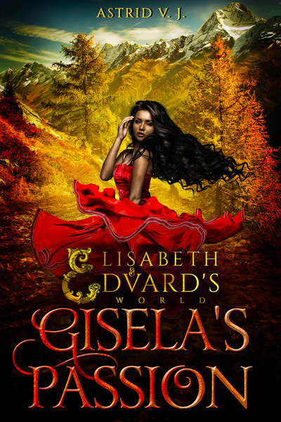 Gisela's Passion by Astrid V.J.