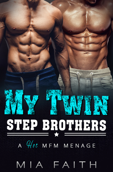 My Twin Stepbrothers by Mia Faith