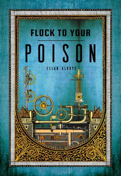 Flock To Your Poison by Ellan Lir Aldryc