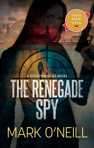 The Renegade Spy by Mark O'Neill