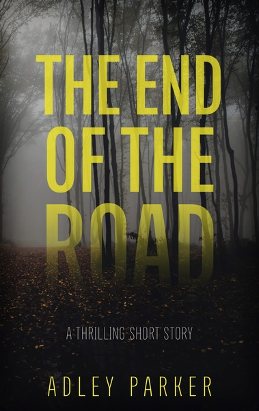 The End Of The Road by Adley Parker