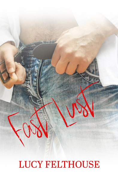 Fast Lust by Lucy Felthouse