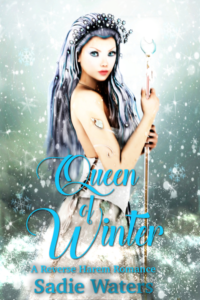 Queen of Winter: A Reverse Harem Romance by Sadie Waters