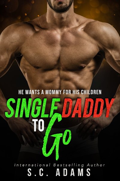 Single Daddy To Go by S.C. Adams