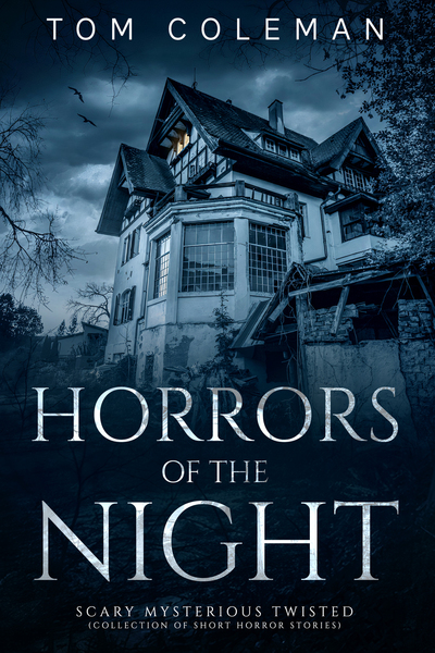 HORRORS OF THE NIGHT by Tom Coleman
