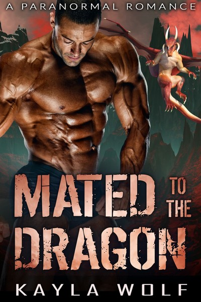 Mated to the Dragon by Mia and Kayla Wolf