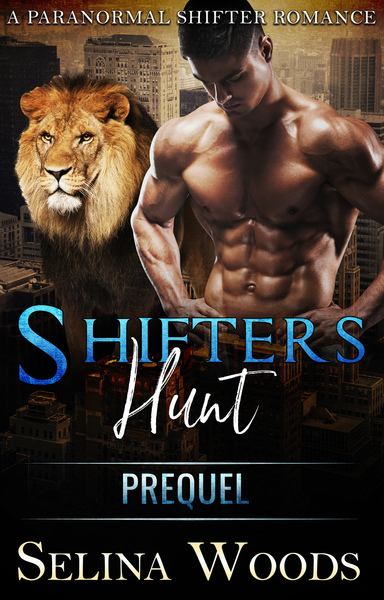Shifters Hunt Prequel by Selina Woods