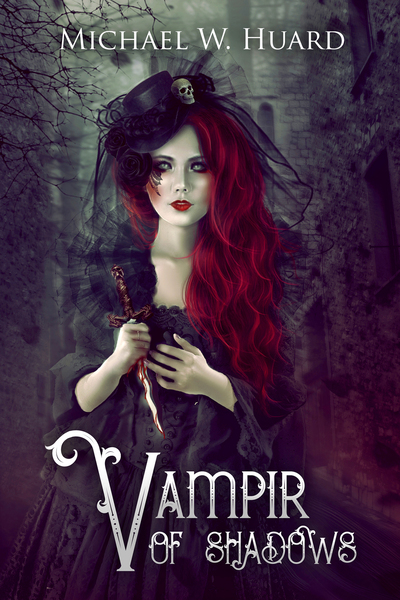 Vampir of Shadows by Michael W. Huard