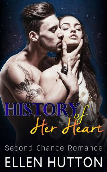 History of Her Heart: Best Friend's Brother Billionaire Second Chance by Ellen Hutton